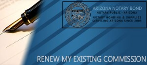 Renew your existing Arizona Notary Public Commission